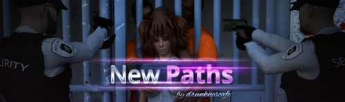 New Paths - Version 0.05d by DrunknesCafe